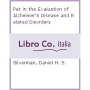 PET in the Evaluation of Alzheimer's Disease and Related Disorders by Dan Silverman
