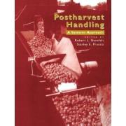 Postharvest Handling by Robert L. Shewfelt