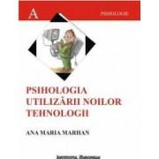 Psihologia Utilizarii Noilor Tehnologii - Ana Maria Marhan
