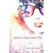 Semi-charmed Life by Nora Zelevansky