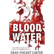 Blood Water by Dean Vincent Carter