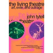 The Living Theatre by John Tytell