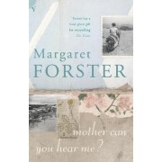 Mother Can You Hear Me? by Margaret Forster