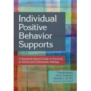 Individual Positive Behavior Supports by Fredda Brown