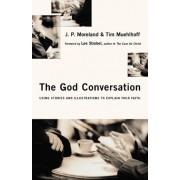 God Conversation by Distinguished Professor of Philosophy J P Moreland