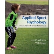 Applied Sport Psychology: Personal Growth to Peak Performance by Jean M. Williams