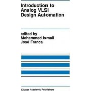 Introduction to Analog VLSI Design Automation by Mohammed Ismail