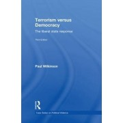 Terrorism Versus Democracy by Paul Wilkinson