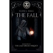 The Fall: Book One of the Last Druid Trilogy