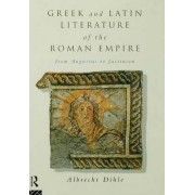 Greek and Latin Literature of the Roman Empire by Albrecht Dihle