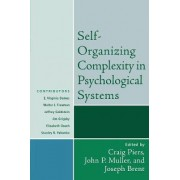Self-Organizing Complexity in Psychological Systems by Craig Piers