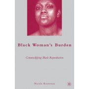Black Woman's Burden by Nicole Rousseau