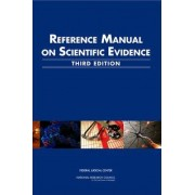 Reference Manual on Scientific Evidence by Committee on the Development of the Third Edition of the Reference Manual on Scientific Evidence
