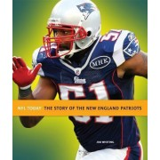The Story of the New England Patriots by Jim Whiting