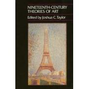 Nineteenth Century Theories of Art by Joshua C. Taylor