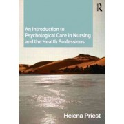 An Introduction to Psychological Care in Nursing and the Health Professions by Helena Priest