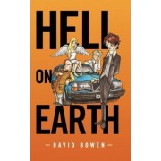 Hell on Earth by David Bowen