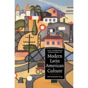 The Cambridge Companion to Modern Latin American Culture by John King