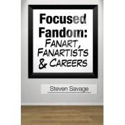 Focused Fandom by Steven Savage