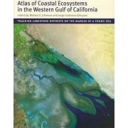 Atlas of Coastal Ecosystems in the Western Gulf of California by Markes E. Johnson