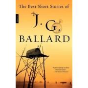 The Best Short Stories of J. G. Ballard by J G Ballard