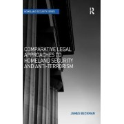 Comparative Legal Approaches to Homeland Security and Anti-Terrorism by James Beckman