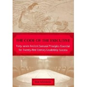 The Code of the Executive by Don Schmincke