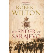 The Spider of Sarajevo by Robert Wilton