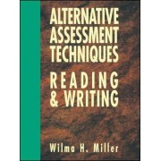 Alternative Assessment Techniques for Reading & Wr Writing by Wilma H. Miller