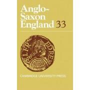 Anglo-Saxon England: Volume 33 by Professor Michael Lapidge