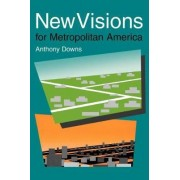 New Visions for Metropolitan America by Anthony Downs