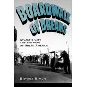 Boardwalk of Dreams by Bryant Simon