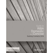 Guide to the Riba Domestic and Concise Building Contracts 2014