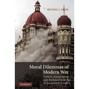 Moral Dilemmas of Modern War by Michael L. Gross