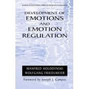 Development of Emotions and Emotion Regulation by Manfred Holodynski