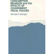 Consumption Behaviour and the Effects of Government Fiscal Policies by Randall P. Mariger