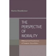 The Perspective of Morality by Martin Rhonheimer