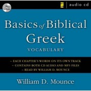 Basics of Biblical Greek Vocabulary by William D. Mounce