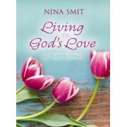 Living in God's Love by Nina Smit