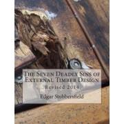 The Seven Deadly Sins of External Timber Design by Edgar M Stubbersfield