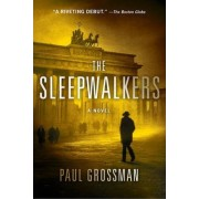 The Sleepwalkers by Paul D. Grossman