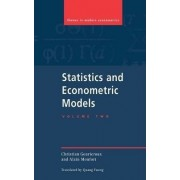 Statistics and Econometric Models: Volume 2, Testing, Confidence Regions, Model Selection and Asymptotic Theory: Testing, Confidence Regions, Model Selection and Symptotic Theory v. 2 by Christian Gourieroux
