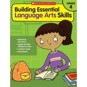 Building Essential Language Arts Skills: Grade 4