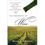 The Geography of Wine by Brian J Sommers