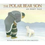 The Polar Bear Son by Lydia Dabcovich