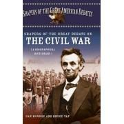 Shapers of the Great Debate on the Civil War by Dan Monroe
