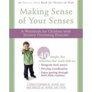 Making Sense of Your Senses by Christopher R. Auer
