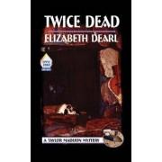 Twice Dead by Elizabeth Dearl