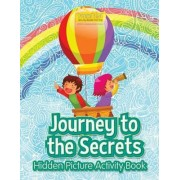 Journey to the Secrets by Smarter Activity Books For Kids