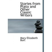 Stories from Plato and Other Classic Writers by Mary Elizabeth Burt